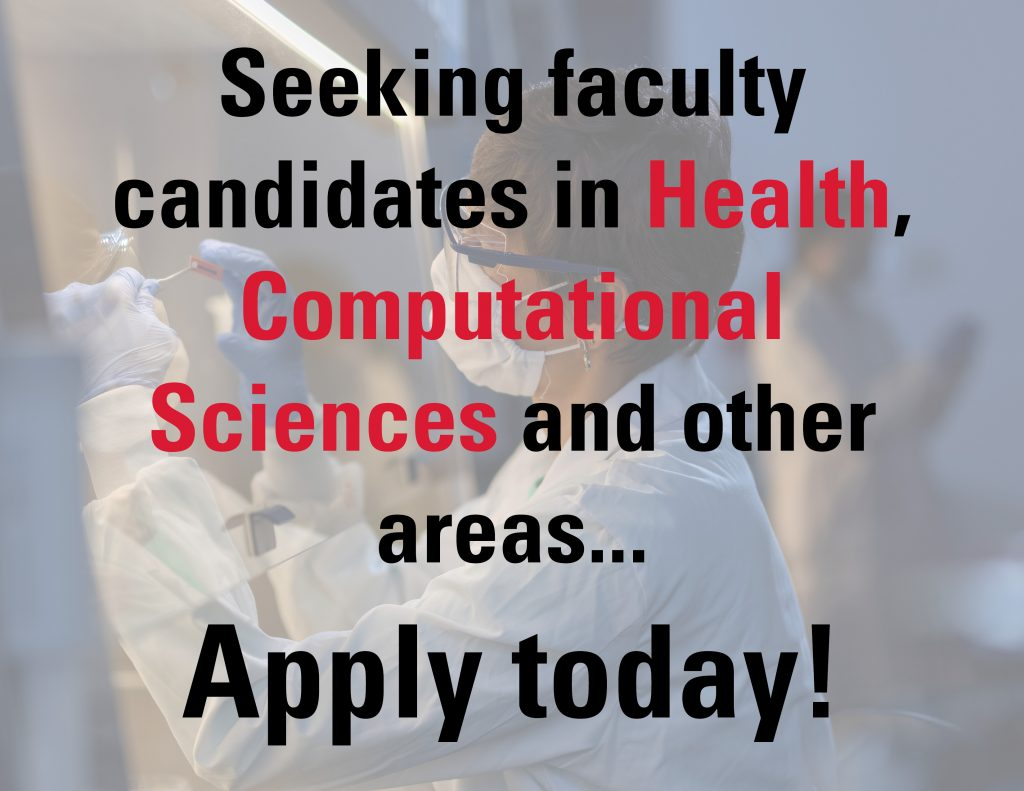 """A graphic with the text: """"Seeking faculty candidates in the areas of Health and Computational Sciences...Apply today!"""" In the background of the shot is a researcher examining a printed microchip."""